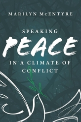 SPEAKING PEACE IN A CLIMATE OF CONF