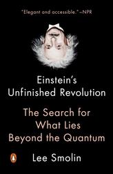 Einstein\'s Unfinished Revolution