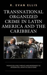 Transnational Organized Crime in Latin America and the Caribbean