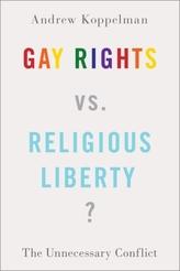 Gay Rights vs. Religious Liberty?