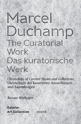 Marcel Duchamp: The Curatorial Work
