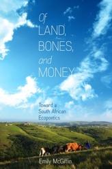 Of Land, Bones, and Money