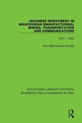 Japanese Investment in Manchurian Manufacturing, Mining, Transportation, and Communications, 1931-1945