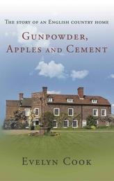 Gunpowder, Apples and Cement