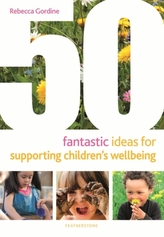 50 Fantastic Ideas for Supporting Children\'s Wellbeing
