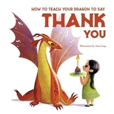 How to Teach your Dragon to Say Thank You
