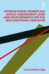 International Workplace Sexual Harassment Laws and Developments for the Multinational Employer