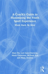 A Coach\'s Guide to Maximizing the Youth Sport Experience