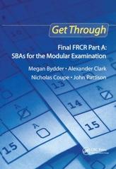 Get Through Final FRCR Part A: SBAs for the Modular Examination