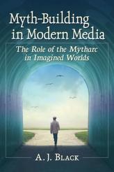 Myth-Building in Modern Media