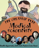 The Greatest Ever Medical Scientists