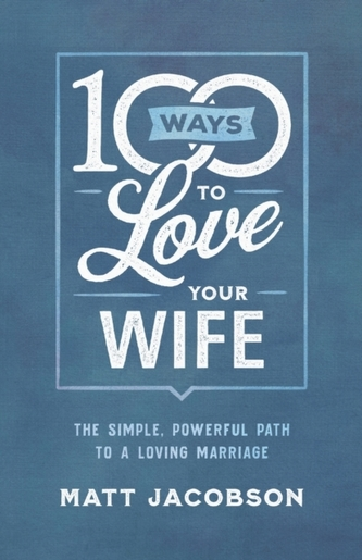 100 Ways to Love Your Wife