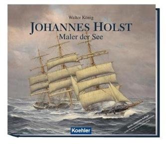 Johannes Holst: Artist Of The Sea