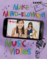 Make Mind-Blowing Music Videos