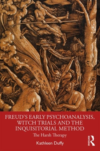 Freud\'s Early Psychoanalysis, Witch Trials and the Inquisitorial Method