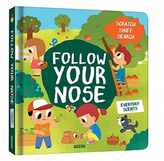 Follow Your Nose, Everyday Scents (A Scratch-and-Sniff Book)