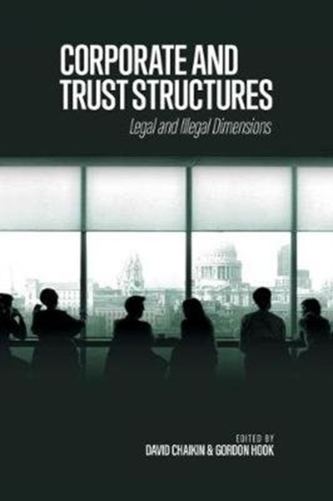 Corporate and Trust Structures: Legal and Illegal Dimensions