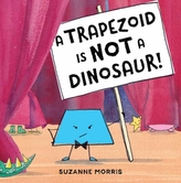 A Trapezoid Is Not a Dinosaur!