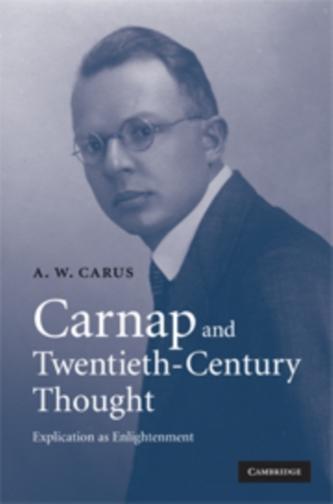 Carnap and Twentieth-Century Thought