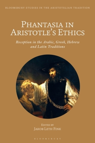 Phantasia in Aristotle\'s Ethics