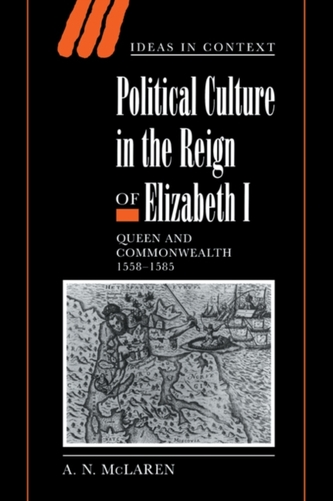 Political Culture in the Reign of Elizabeth I