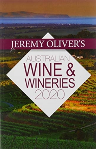 Jeremy Oliver\'s Australian Wine & Wineries 2020