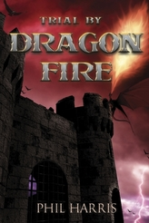 Trial by Dragon Fire