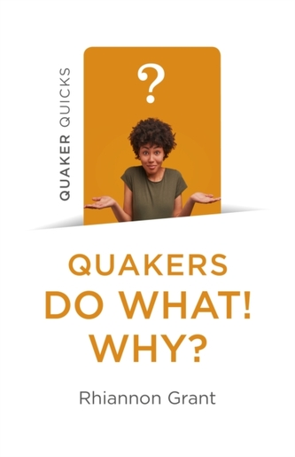 Quaker Quicks - Quakers Do What! Why?