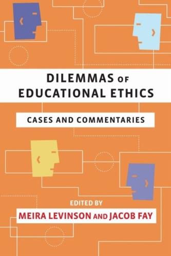 Dilemmas of Educational Ethics