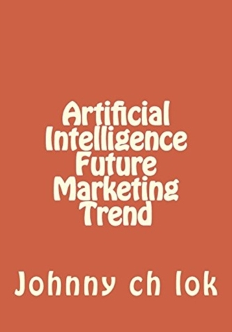 ARTIFICIAL INTELLIGENCE FUTURE MARKETING