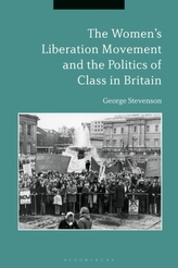 The Women\'s Liberation Movement and the Politics of Class in Britain