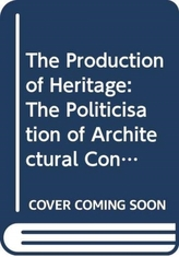 The Production of Heritage