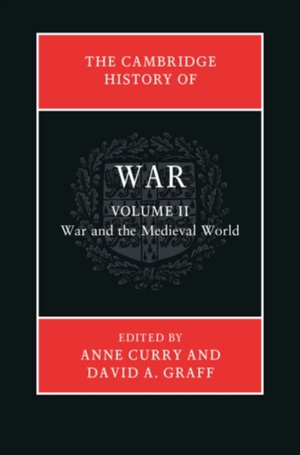 The Cambridge History of War: Volume 2, War and the Medieval World