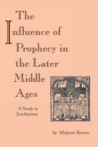 Influence of Prophecy in the Later Middle Ages, The