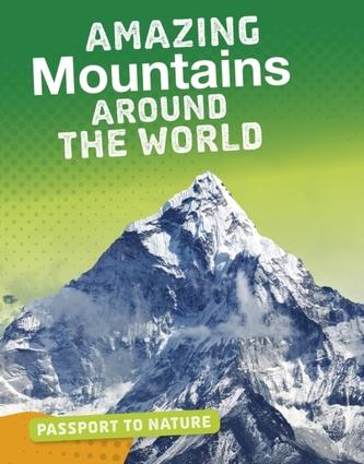 Amazing Mountains Around the World