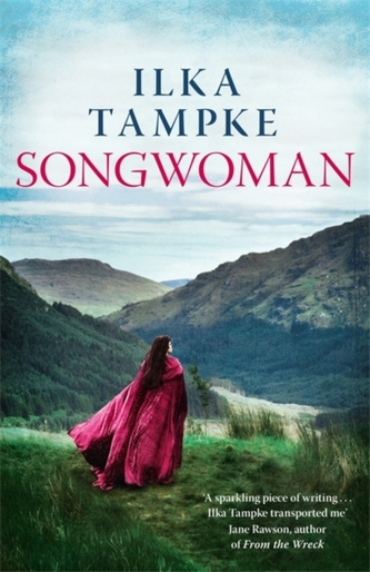 Songwoman: a stunning historical novel from the acclaimed author of \'Skin\'