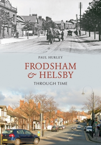 Frodsham & Helsby Through Time