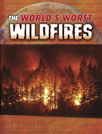 The World\'s Worst Wildfires