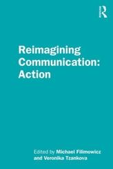 Reimagining Communication: Action