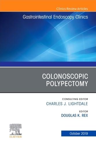 Colonoscopic Polypectomy, An Issue of Gastrointestinal Endoscopy Clinics