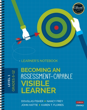 Becoming an Assessment-Capable Visible Learner, Grades 6-12, Level 1: Learner\'s Notebook