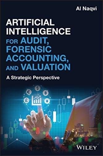 Artificial Intelligence for Audit, Forensic Accounting, and Valuation