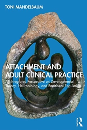 Attachment and Adult Clinical Practice