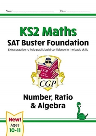 New KS2 Maths SAT Buster Foundation: Number, Ratio & Algebra (for the 2021 tests)