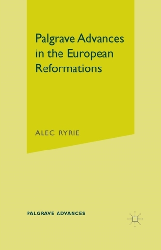 Palgrave Advances in the European Reformations