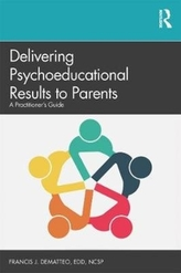 Delivering Psycho-educational Evaluation Results to Parents