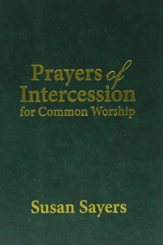 PRAYERS OF INTERCESSION FOR COMMON WORSH