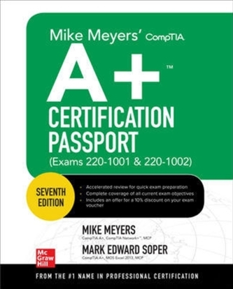 Mike Meyers\' CompTIA A+ Certification Passport, Seventh Edition (Exams 220-1001 & 220-1002)