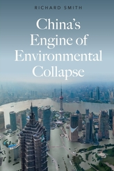 China\'s Engine of Environmental Collapse
