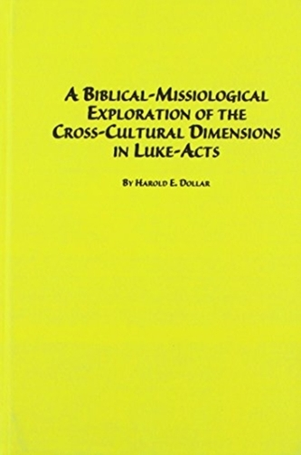 A Biblical-missiological Exploration of the Cross-cultural Dimensions in Luke-Acts